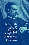 Sigmund Freud & the Jewish Mystical Tradition