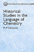 Historical Studies in the Language of Chemistry (Dover Phoenix Editions)