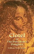 Clotel Or The Presidents Daughter