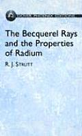 The Becquerel Rays and the Properties of Radium (Dover Phoenix Editions)