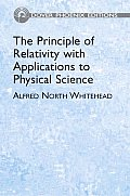 The Principle of Relativity with Applications to Physical Science (Dover Phoenix Editions)