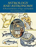 Astrology & Astronomy A Pictorial Archive of Signs & Symbols