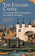 English Castle An Account of Its Development as a Military Structure