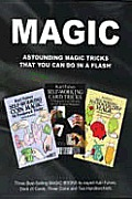 Magic: Astounding Magic Tricks That You Can Do in a Flash