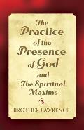 Practice of the Presence of God & the Spiritual Maxims
