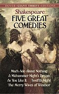 Five Great Comedies: Much ADO about Nothing, Twelfth Night, a Midsummer Night's Dream, as You Like It and the Merry Wives of Windsor