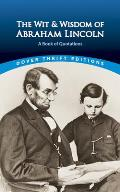 Wit & Wisdom of Abraham Lincoln A Book of Quotations