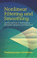 Nonlinear Filtering and Smoothing: An Introduction to Martingales, Stochastic Integrals and Estimation