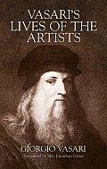 Vasari's Lives of the Artists: Giotto, Masaccio, Fra Filippo Lippi, Botticelli, Leonardo, Raphael, Michelangelo, Titian