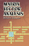 Matrix Vector Analysis (Dover Books on Mathematics)