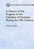 A History of the Progress of the Calculus of Variations During the 19th Century (Dover Phoenix Editions)