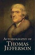 Autobiography of Thomas Jefferson (05 Edition)