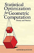 Statistical Optimization for Geometric Computation: Theory and Practice Cover