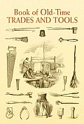 Book of Old-Time Trades and Tools (Dover Pictorial Archive)