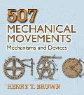 507 Mechanical Movements 19th Edition Mechanisms