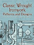 Classic Wrought Ironwork Patterns and Designs (Dover Pictorial Archive)