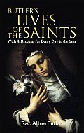Butler's Lives of the Saints: With Reflections for Every Day in the Year Cover