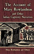 The Account of Mary Rowlandson and Other Indian Captivity Narratives (Dover Books on Americana)