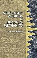 Stochastic Methods in Quantum Mechanics