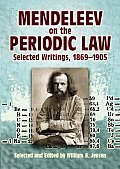 Mendeleev on the Periodic Law Selected Writings 1869 1905