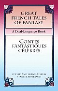 Great French Tales of Fantasy / Contes Fantastiques Celebres: A Dual-Language Book