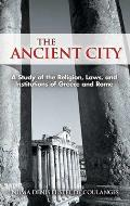The Ancient City: A Study of the Religion, Laws, and Institutions of Greece and Rome Cover