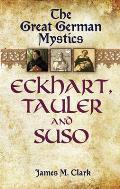 Great German Mystics Eckhart Tauler & Suso