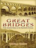 Great Bridges From Ancient Times to the Twentieth Century