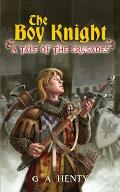 The Boy Knight: A Tale of the Crusades