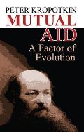 Mutual Aid A Factor of Evolution