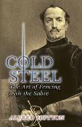 Cold Steel: The Art of Fencing with the Sabre