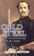Cold Steel: The Art of Fencing with the Sabre Cover