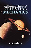 An Elementary Survey of Celestial Mechanics Cover