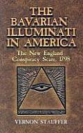 Bavarian Illuminati in America The New England Conspiracy Scare 1798