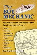The Boy Mechanic: Best Projects from the Classic Popular Mechanics Series Cover
