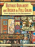 Historic Ornament and Design in Full Color: From Antiquity to the Renaissance (Dover Pictorial Archive) Cover