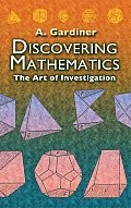 Discovering Mathematics: The Art of Investigation