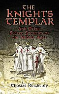 Knights Templar and Other Secret Societies (07 Edition)
