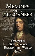 Memoirs of a Buccaneer : Dampier's New Voyage Round the World, 1697 (07 Edition)