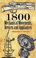 1800 Mechanical Movements Devices & Appliances 16th Edition 1921 Reprint