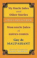 My Uncle Jules & Other Stories Mon Oncle Jules Et Autres Contes