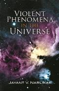 Violent Phenomena in the Universe Cover