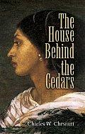 The House Behind the Cedars