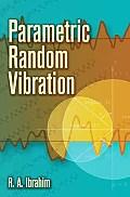 Parametric Random Vibration
