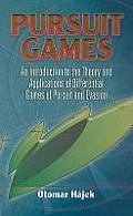 Pursuit Games: An Introduction to the Theory and Applications of Differential Games of Pursuit and Evasion