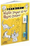 I Can Draw Wizards, Dragons and Other Magical Creatures [With PencilWith EraserWith Sharpener]