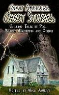 Great American Ghost Stories: Chilling Tales By Poe, Bierce, Hawthorne & Others by Michael Ashley