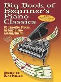 Big Book of Beginner's Piano Classics: 83 Favorite Pieces in Easy Piano Arrangements (Big Book) Cover