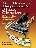 Big Book of Beginners Piano Classics 83 Favorite Pieces in Easy Piano Arrangements