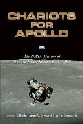 Chariots for Apollo: the Nasa History of Manned Lunar Spacecraft To 1969 (09 Edition)